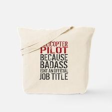 Helicopter Pilot Badass Job Tote Bag