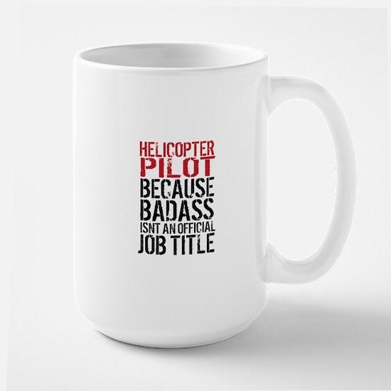 Helicopter Pilot Badass Job Mugs