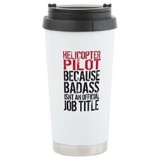 Helicopter Pilot Badass Travel Mug