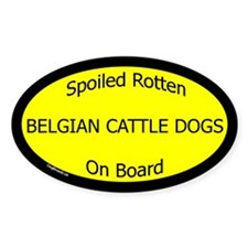 Spoiled Belgian Cattle Dogs Oval Decal