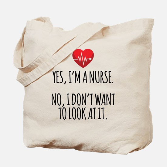 Yes I'm a Nurse Tote Bag