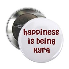 happiness is being Kyra Button