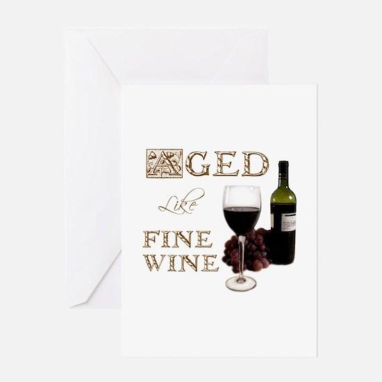 Aged Like Fine Wine Greeting Cards