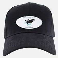 Whale Of A Time In Vancouver Baseball Hat