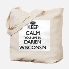 Keep calm you live in Darien Wisconsin Tote Bag