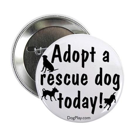 """Adopt a Rescue Dog Today 2.25"""" Button"""