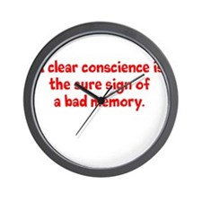 A clear conscience is sure of a bad me Wall Clock