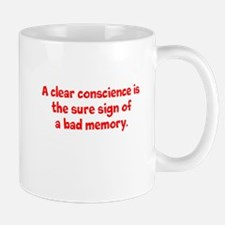 A clear conscience is sure of a bad me Mug