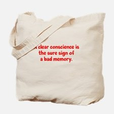A clear conscience is sure of a bad memo Tote Bag