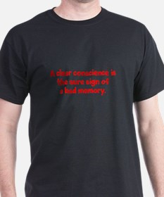 A clear conscience is sure of a bad T-Shirt
