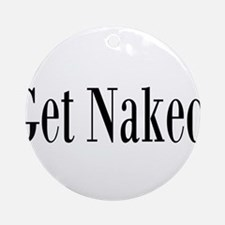 Get Naked Ornament (Round)