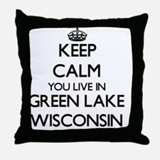 Keep calm you live in Green Lake Wisc Throw Pillow