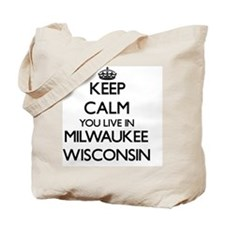 Keep calm you live in Milwaukee Wisconsin Tote Bag