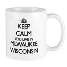 Keep calm you live in Milwaukee Wisconsin Mugs