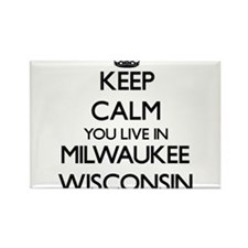 Keep calm you live in Milwaukee Wisconsin Magnets