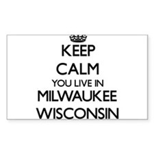 Keep calm you live in Milwaukee Wisconsin Decal