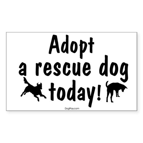 Adopt a Rescue Dog Today Sticker (Rectangle)