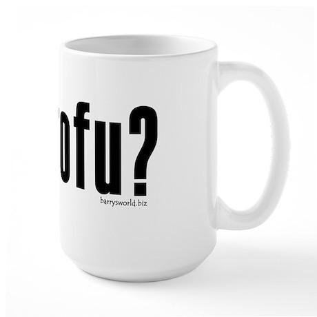 got tofu? Large Mug