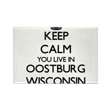 Keep calm you live in Oostburg Wisconsin Magnets