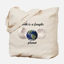 Earth is a fragile planet Tote Bag