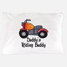 DADDYS RIDING BUDDY Pillow Case