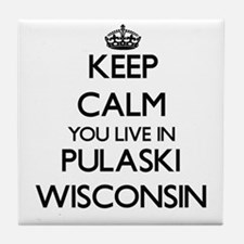 Keep calm you live in Pulaski Wiscons Tile Coaster
