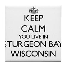 Keep calm you live in Sturgeon Bay Wi Tile Coaster