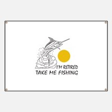 Retirement fishing banners signs vinyl banners for Take me fishing