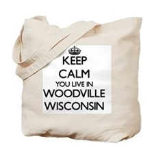 Keep calm you live in Woodville Wisconsin Tote Bag