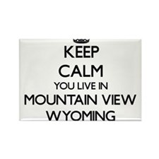 Keep calm you live in Mountain View Wyomin Magnets