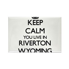 Keep calm you live in Riverton Wyoming Magnets