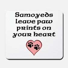 Samoyeds Leave Paw Prints On Your Heart Mousepad