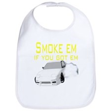 Smoke Em if you got em Bib