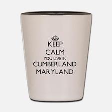Keep calm you live in Cumberland Maryla Shot Glass