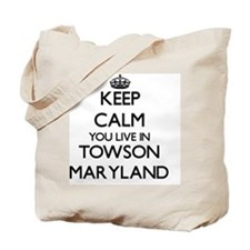 Keep calm you live in Towson Maryland Tote Bag