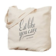 Eat Like You Care Tote Bag