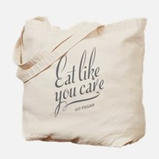 Eat Like You Care Tote Bag