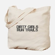 Dirty Girls Run Trails Tote Bag