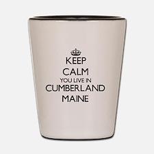Keep calm you live in Cumberland Maine Shot Glass