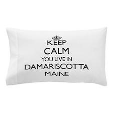 Keep calm you live in Damariscotta Mai Pillow Case