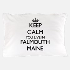 Keep calm you live in Falmouth Maine Pillow Case