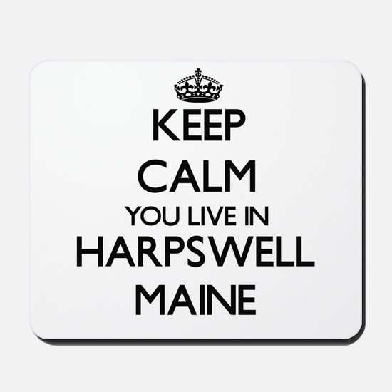 Keep calm you live in Harpswell Maine Mousepad