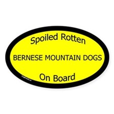 Spoiled Bernese Mountain Dogs Oval Decal