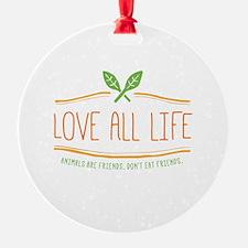 Love All Life Ornament