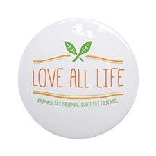 Love All Life Ornament (Round)