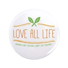 """Love All Life 3.5"""" Button"""