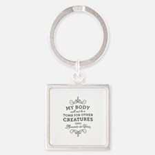 My Body Tomb Quote Keychains