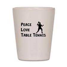 Peace Love Table Tennis Shot Glass