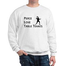 Peace Love Table Tennis Sweatshirt