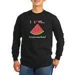 I Love Watermelon Long Sleeve Dark T-Shirt